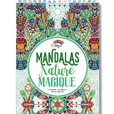 Livre de Coloriage Adultes Mandalas Anti-Stress Nature Magique: le Premier Cahier de Coloriage sur Papier Artiste au Format A4 sans Bavure par Colorya